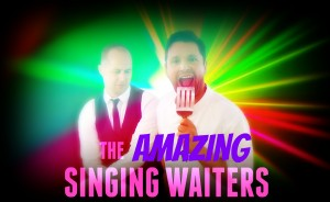 The Amazing Singing Waiters