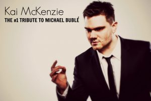 KAI McKENZIE as MICHAEL BUBLE